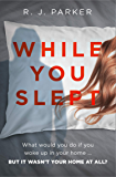 While You Slept: An addictive, twisty and gripping thriller you won't be able to put down!