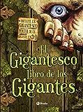 El gigantesco libro de los gigantes (Castellano - A Partir De 6 Años - Manipulativos (Libros Para Tocar Y Jugar), Pop-Ups - Pop-Ups)