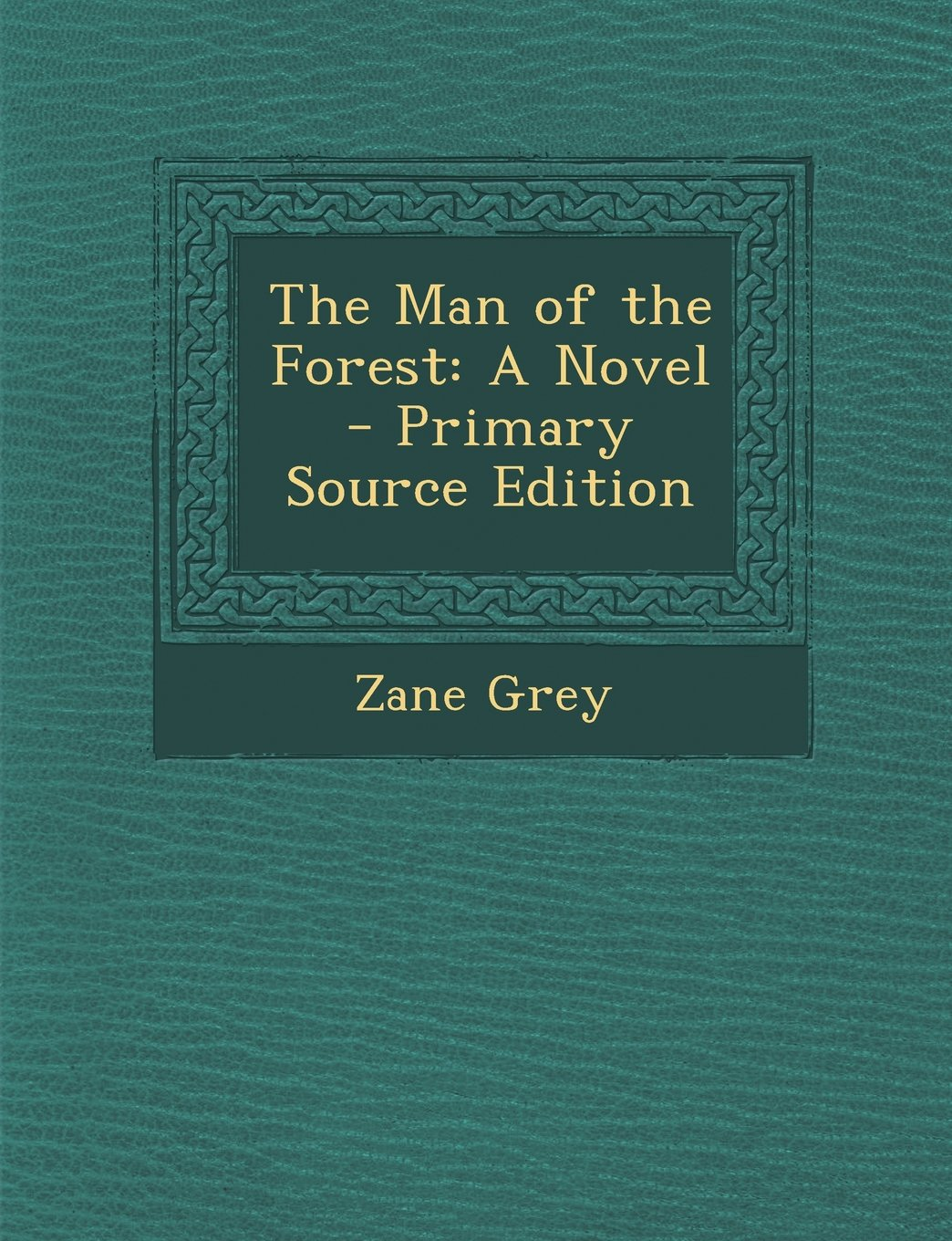 The Man of the Forest: A Novel pdf epub