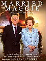 Married to Maggie: The Denis and Margaret Thatcher Story