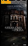 A Velha Casa na Colina (Pedraskaen Livro 1)
