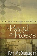 A Band of Roses: Book One in the Band of Roses Trilogy Kindle Edition