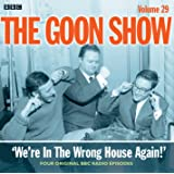 The Goon Show: Volume 29: We're In The Wrong House Again!