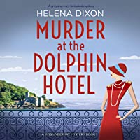 Murder at the Dolphin Hotel: A Gripping Cozy Historical Mystery: A Miss Underhay Mystery, Book 1