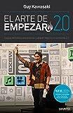 El arte de empezar 2.0: La guía definitiva para empezar cualquier negocio en un mundo 2.0 (Sin colección)