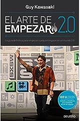 El arte de empezar 2.0: La guía definitiva para empezar cualquier negocio en un mundo 2.0 Edición Kindle