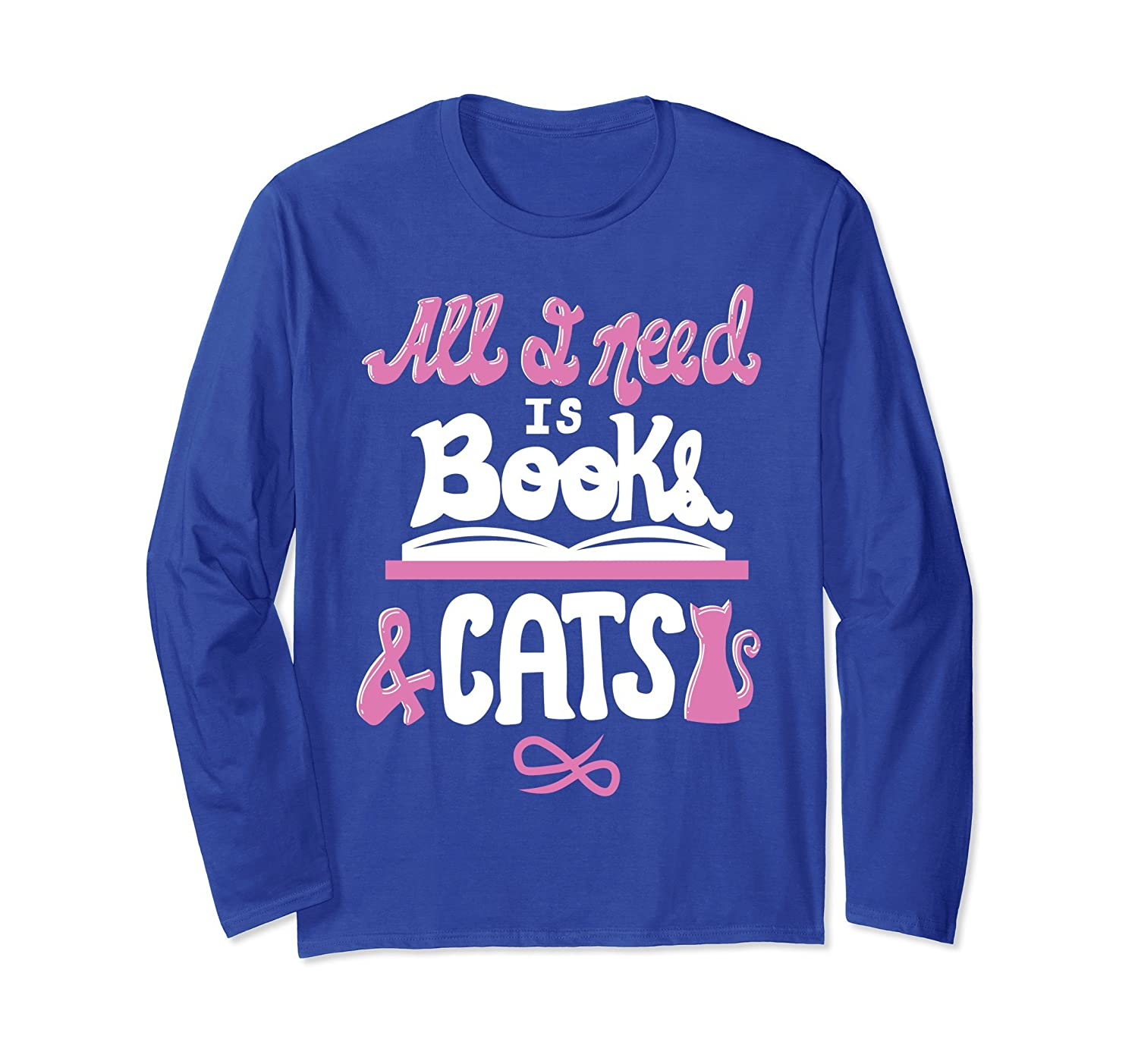 All I Need is Books and Cats Book Lover Long Sleeve T-shirt-Awarplus
