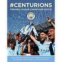 Manchester City: #Centurions - Premier League Champions 2017/18