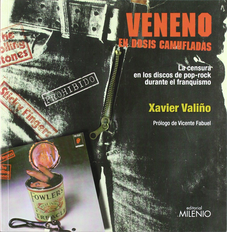 Veneno en dosis camufladas: La censura en los discos de pop-rock durante el franquismo Música: Amazon.es: Valiño García, Xavier, Fabuel Cava, Vicente: Libros