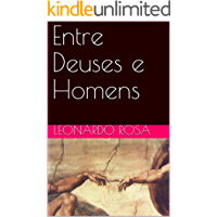 Entre Deuses e Homens (livro 1)