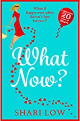 What Now?: New for 2021! The hilarious sequel to What If? by Shari Low Kindle Edition