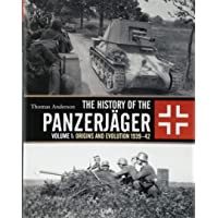 The History of the Panzerjäger: Volume 1: Origins and Evolution 1939–42