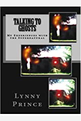Talking to Ghosts: My Encounters with the Supernatural Kindle Edition