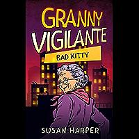 Granny Vigilante: Bad Kitty (Granny Vigilante Cozy Mystery Book 8) (English Edition)