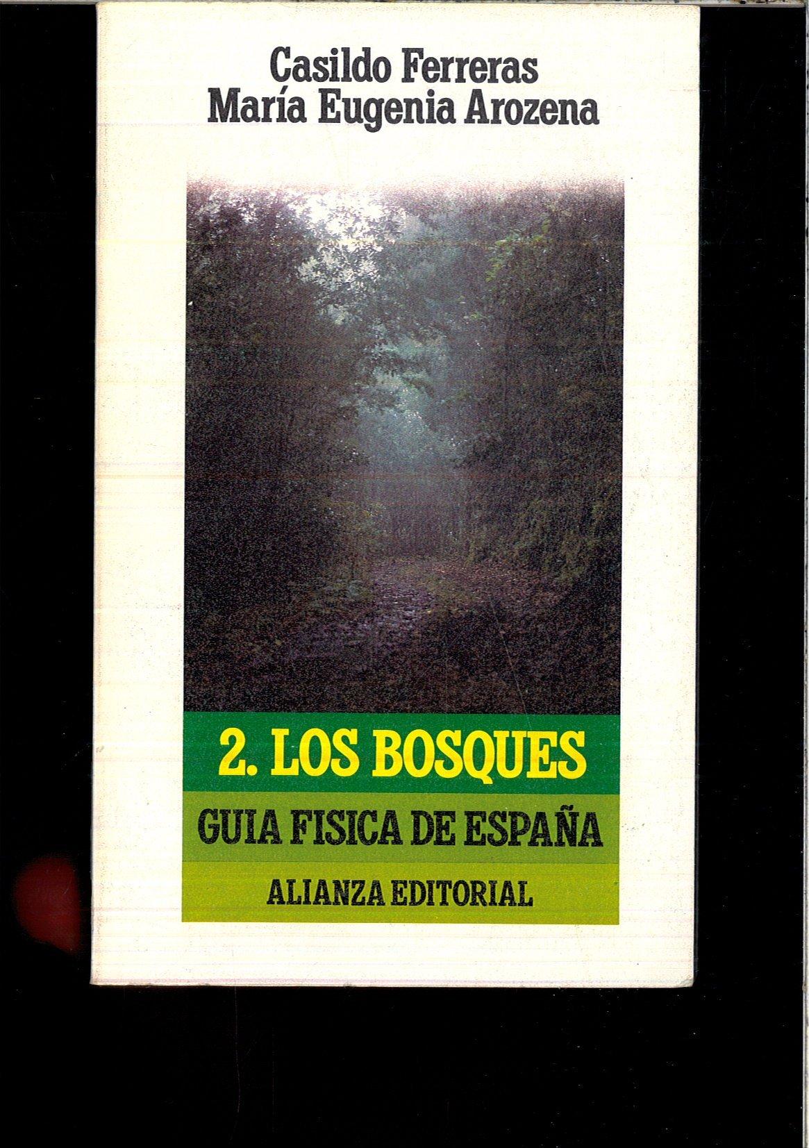 LOS BOSQUES 2 (GUIA FISICA DE ESPAÑA): Amazon.es: CASILDO FERRERAS ...