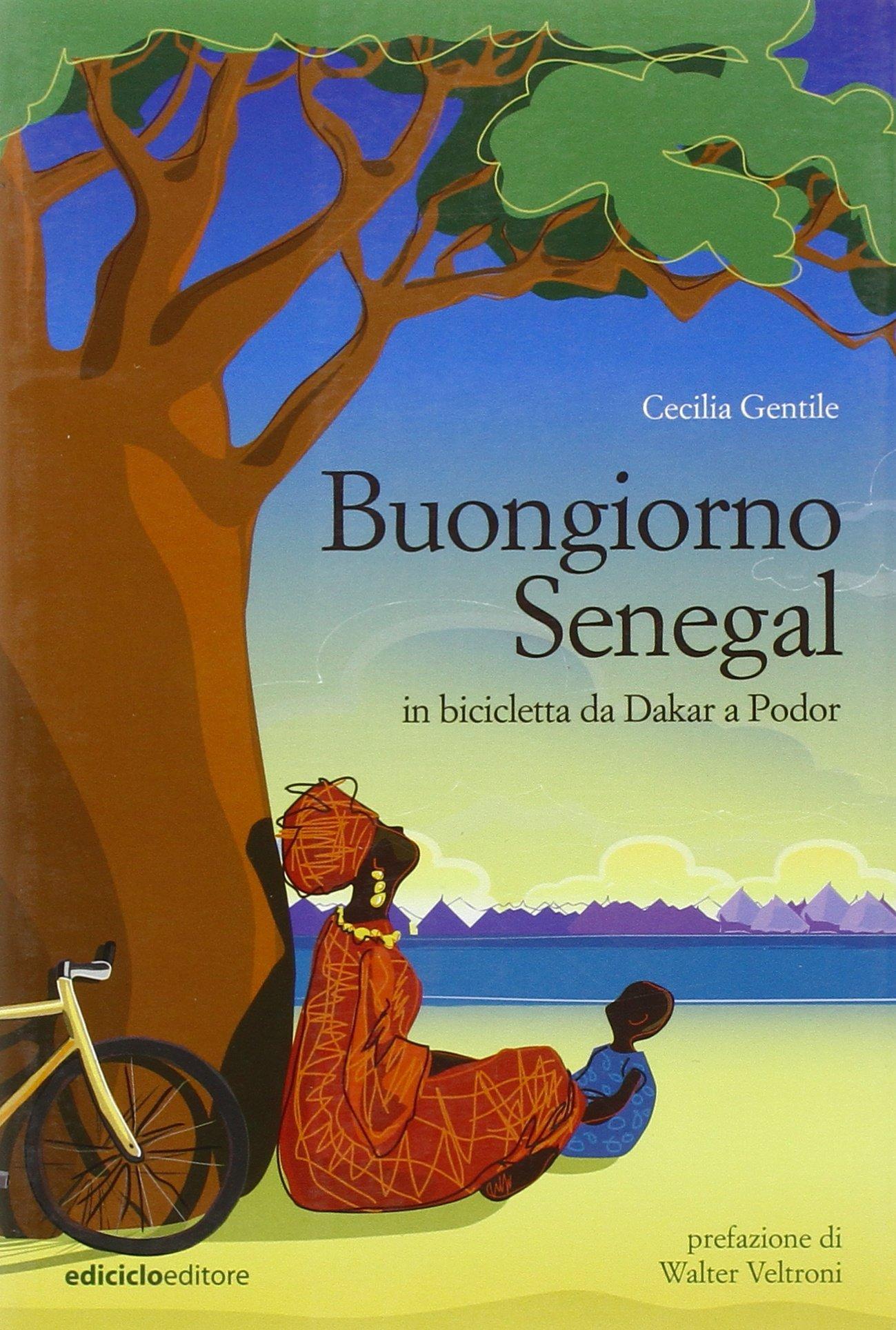 Buongiorno Senegal Da Dakar A Podor In Bicicletta Amazonde