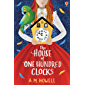 The House of One Hundred Clocks (English Edition)