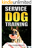 Service Dog Training: Step By Step Instructions To Train Your Own Service Dog (Quick & Easy Short Read)