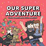 Our Super Adventure Vol. 2: Video Games and Pizza Parties (2)