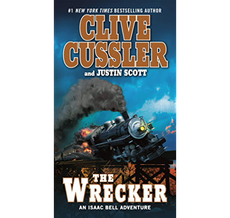 The Wrecker Isaac Bell Series Book 2 Kindle Edition By Cussler Clive Scott Justin Literature Fiction Kindle Ebooks Amazon Com