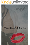 You Should Smile (Smile Series Book 1)