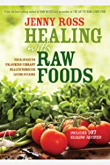 Healing with Raw Foods Kindle Edition