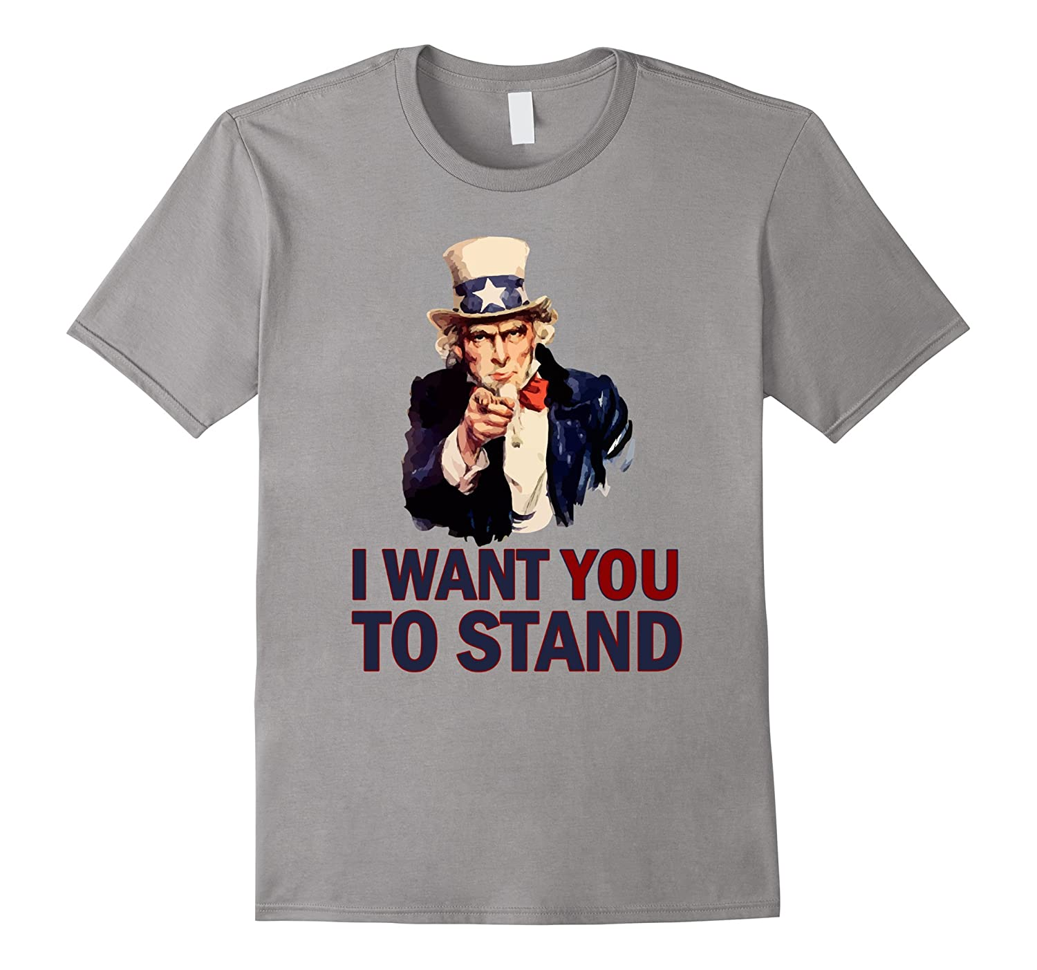 Uncle Sam I Want You to Stand for Our Anthem and Flag Tshirt-FL