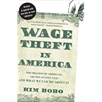 Wage Theft in America: Why Millions of Americans Are Not Getting Paid—And What We Can Do About It