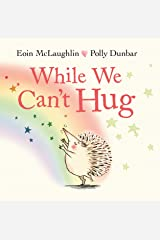 While We Can't Hug (Hedgehog & Friends Book 2) Kindle Edition