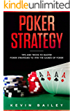 Poker Strategy: Tips and Tricks to Master Poker Strategies to Win the Games of Poker