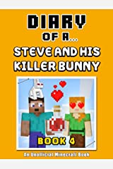 Diary of a Steve and his Killer Bunny: Book 4 - Love Potion [An Unofficial Minecraft Book] (Crafty Tales 84) Kindle Edition