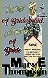 Never A Bridesmaid, Always A Bride (Raise A Glass Book 2)