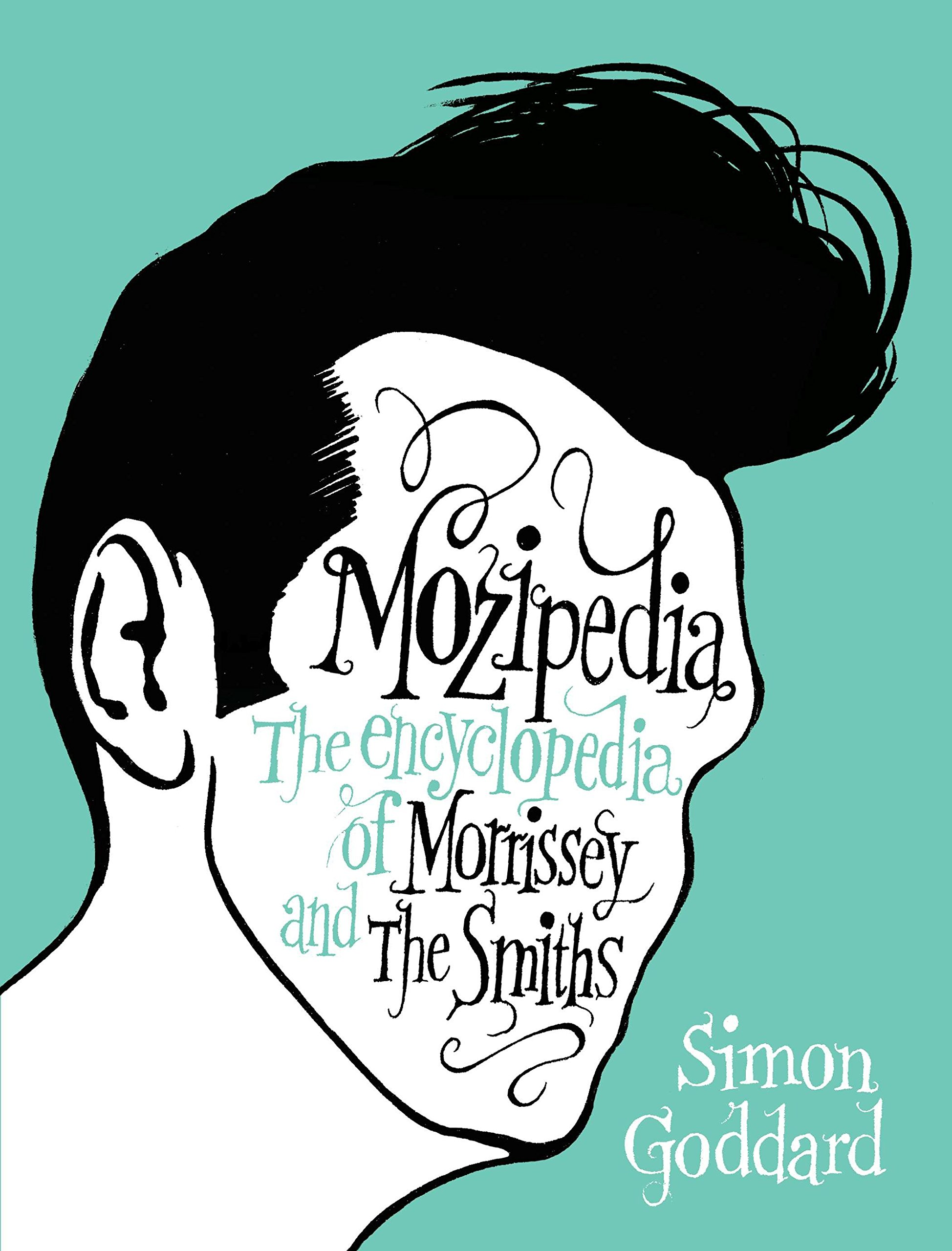 Read Online Mozipedia: The Encyclopedia of Morrissey and The Smiths PDF