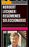 NORBERT LECHNER: RESÚMENES SELECCIONADOS: COLECCIÓN RESÚMENES UNIVERSITARIOS Nº 90
