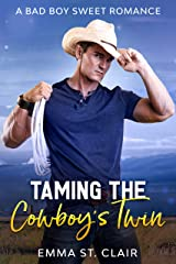 Taming the Cowboy's Twin: A Bad Boy Sweet Romance (Not So Bad Boys Book 4) Kindle Edition