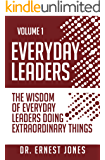 Everyday Leaders: The Wisdom of Everyday Leaders Doing Extraordinary Things