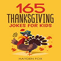 165 Thanksgiving Jokes for Kids: The Hearty Turkey Day Gift Book for Boys and Girls