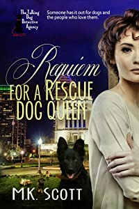 Requiem for A Rescue Dog Queen (The Talking Dog Detective Agency Book 2)