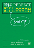 Perfect ICT Every Lesson (The Perfect Series)
