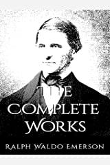 The Complete Works of Ralph Waldo Emerson Kindle Edition
