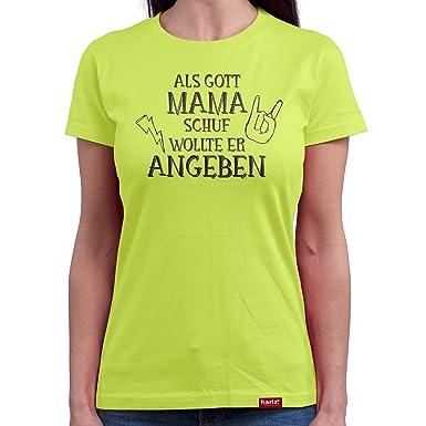 HARIZ  als Gott Mama Schuf Wollte Er Angeben//Original Damen T-Shirt Rundhals - 16 Farben S-XXL//Gratis Geschenkkarten...