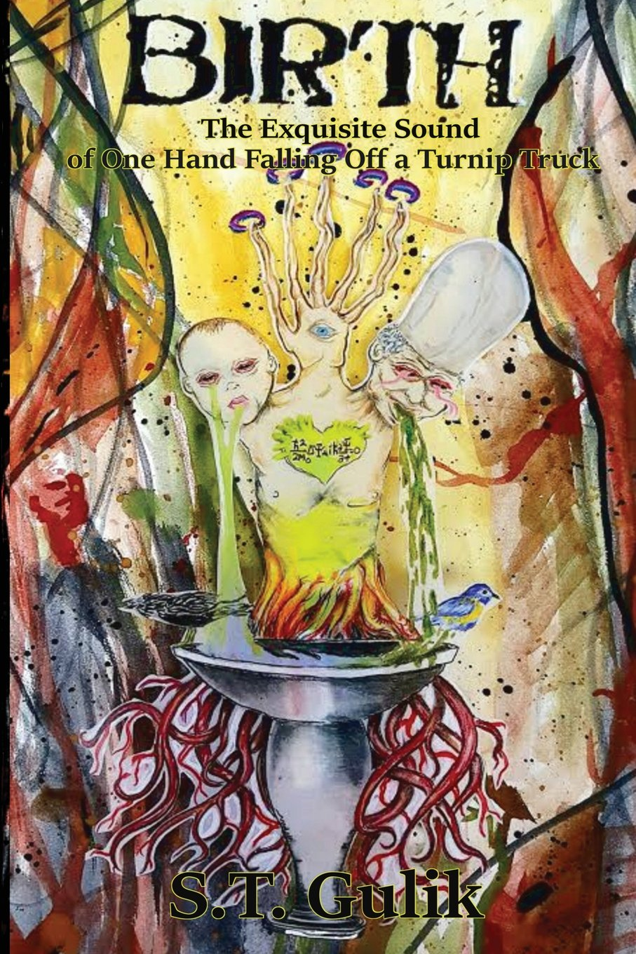 Read Online Birth: The Exquisite Sound of One Hand Falling Off a Turnip Truck (Chakra Kong) pdf