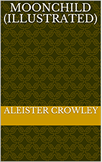 Amazon aleister crowley and the practice of the magical diary moonchild illustrated fandeluxe Document