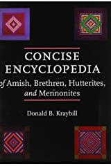 Concise Encyclopedia of Amish, Brethren, Hutterites, and Mennonites Hardcover