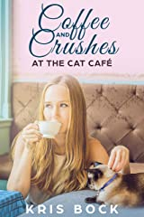Coffee and Crushes at the Cat Café: A Furrever Friends Sweet Romance Kindle Edition