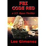 FBI Code Red: a J.T. Ryan Thriller