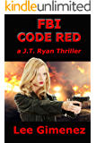 FBI Code Red: a J.T. Ryan Thriller