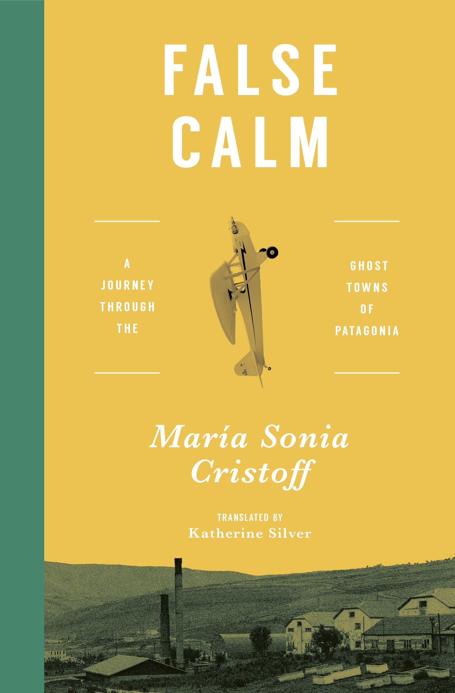 False Calm: A Journey Through the Ghost Towns of Patagonia: María
