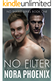 No Filter (No Shame Series Book 1)