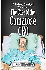 The Case of the Comatose CEO: A Richard Sherlock Whodunit Kindle Edition